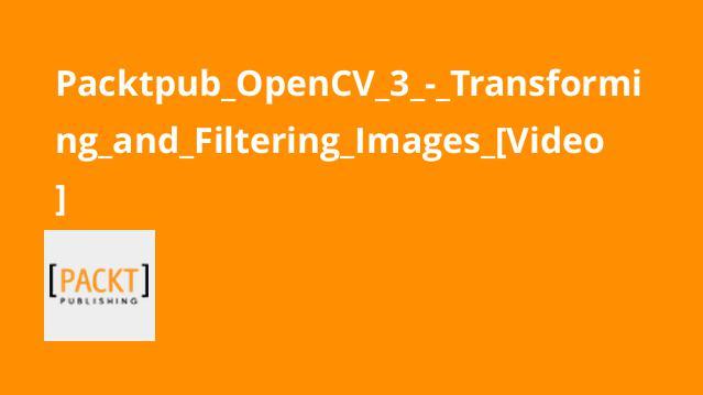 آموزش تبدیل و فیلتر عکس باOpenCV 3